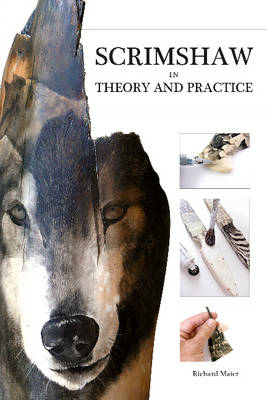 Scrimshaw in Theory and Practice by Richard A. Maier