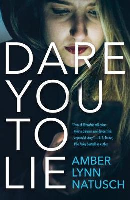 Dare You to Lie by Amber Lynn Natusch