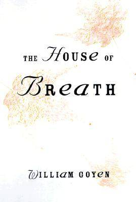 The House of Breath by William Goyen