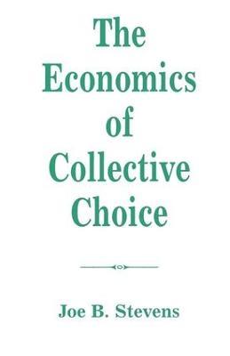 The Economics Of Collective Choice by Joe B. Stevens
