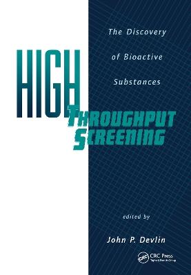 High Throughput Screening by John P. Devlin