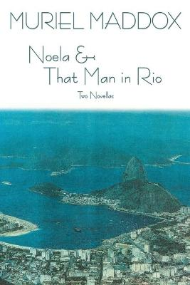 Noela & That Man in Rio by Muriel Maddox