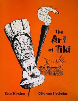 The Art Of Tiki by Sven Kirsten