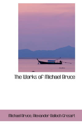 The Works of Michael Bruce by Michael Bruce