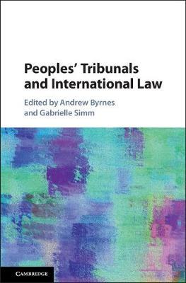 Peoples' Tribunals and International Law by Andrew Byrnes