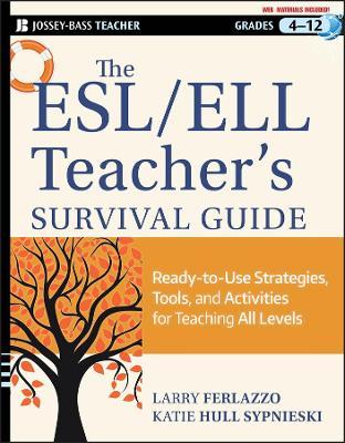 The ESL / ELL Teacher's Survival Guide by Larry Ferlazzo