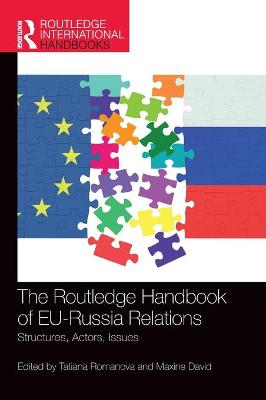 The Routledge Handbook of EU-Russia Relations: Structures, Actors, Issues book