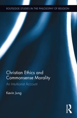 Christian Ethics and Commonsense Morality book