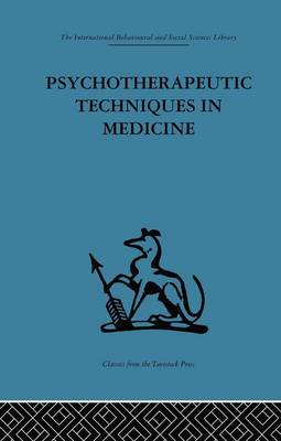 Psychotherapeutic Techniques in Medicine by Michael Balint