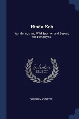 Hindu-Koh by Donald Macintyre