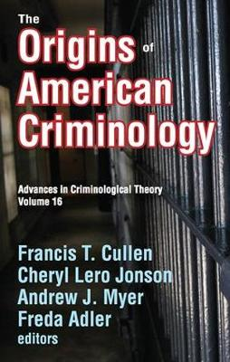 The Origins of American Criminology by Andrew Myer