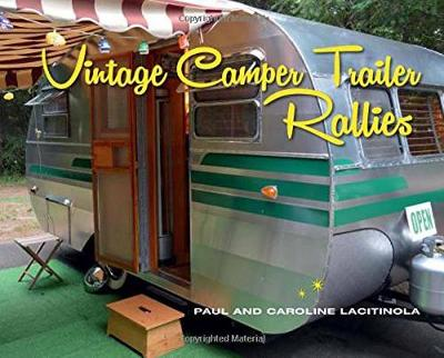 Vintage Camper Trailer Rallies by Paul Lacitinola