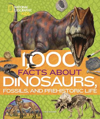 1,000 Facts About Dinosaurs, Fossils, and Prehistoric Life book