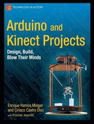 Arduino and Kinect Projects by Enrique Ramos Melgar