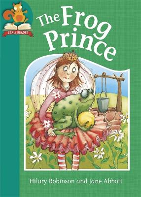 Must Know Stories: Level 2: The Frog Prince by Hilary Robinson