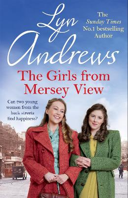 The Girls From Mersey View: The absolutely heartwarming new saga from the SUNDAY TIMES bestselling author, your perfect summer read! by Lyn Andrews