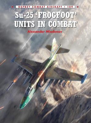 Su-25 'Frogfoot' Units In Combat by Alexander Mladenov