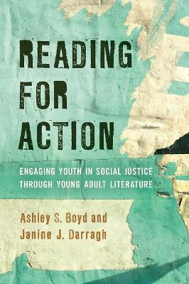 Reading for Action: Engaging Youth in Social Justice through Young Adult Literature book