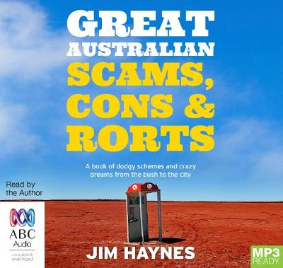 Great Australian Scams, Cons And Rorts by Jim Haynes