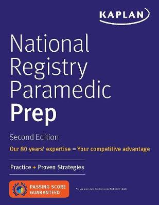 National Registry Paramedic Prep: Practice + Proven Strategies by Kaplan Medical