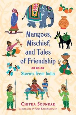 Mangoes, Mischief, and Tales of Friendship: Stories from India book