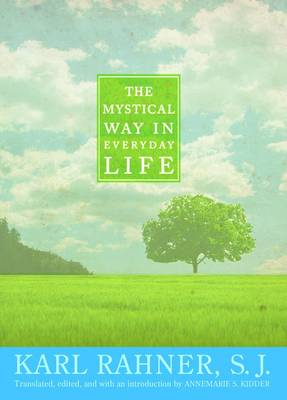 Mystical Way in Everyday Life by Karl Rahner