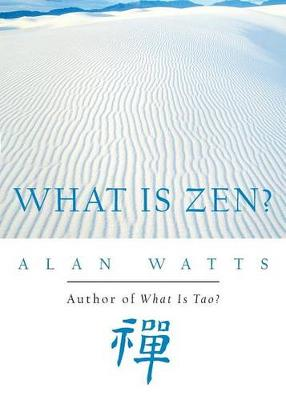 What is Zen? by Alan Watts