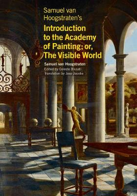 Samuel van Hoogstraten's Introduction to the Academy of Painting; or, The Visible World book