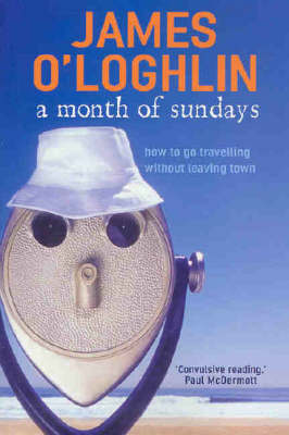 A Month of Sundays by James O'Loghlin