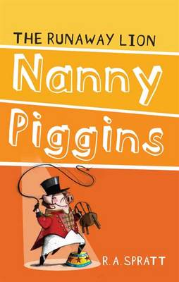Nanny Piggins And The Runaway Lion 3 by R.A. Spratt