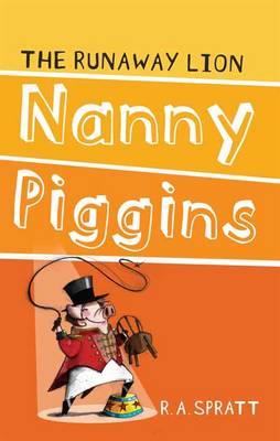 Nanny Piggins And The Runaway Lion 3 by R.A. Spratt