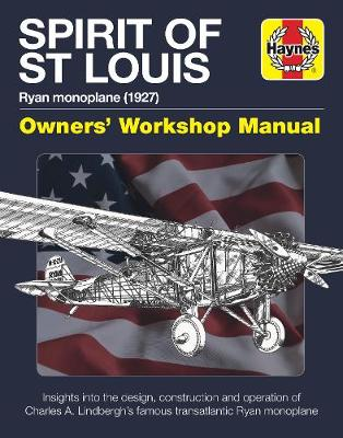 Spirit of St Louis Manual: Charles A. Lindbergh's Famous Transatlantic Ryan Monoplane by Leo Marriott