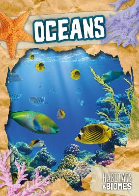 Habitats and Biomes: Oceans by Mike Clark