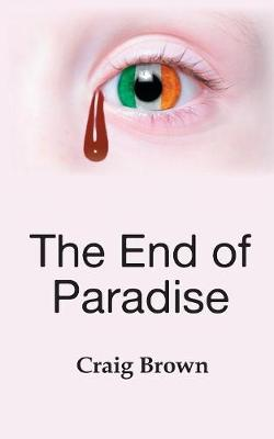 The End of Paradise by Craig Brown
