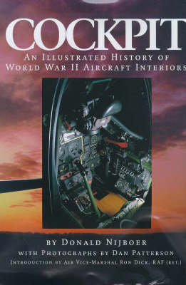 Cockpit: An Illustrated History of WWII Aircraft Interiors by Donald Nijboer