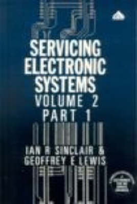 Servicing Electronic Systems: v.2: Basic Principles and Circuitry (Core Studies) by Ian Robertson Sinclair