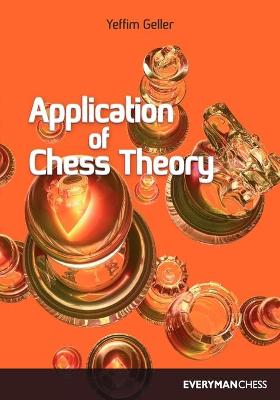 Application of Chess Theory by Efim Geller