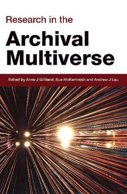 Research in the Archival Multiverse by Sue McKemmish