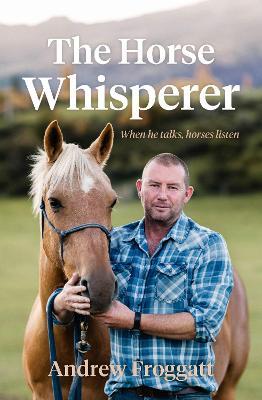 The Horse Whisperer by Andrew Froggatt