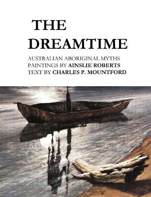 The Dreamtime by Ainslie Roberts