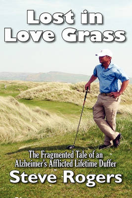 Lost in Love Grass by Steve Rogers