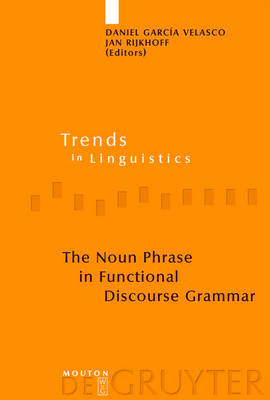 The Noun Phrase in Functional Discourse Grammar by Jan Rijkhoff