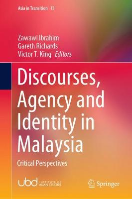 Discourses, Agency and Identity in Malaysia: Critical Perspectives by Ibrahim Zawawi