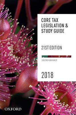 Core Tax Legislation and Study Guide 2018 by Stephen Barkoczy