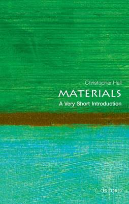 Materials: A Very Short Introduction by Christopher Hall