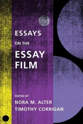 Essays on the Essay Film by Nora M. Alter