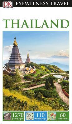 DK Eyewitness Travel Guide Thailand by DK Travel