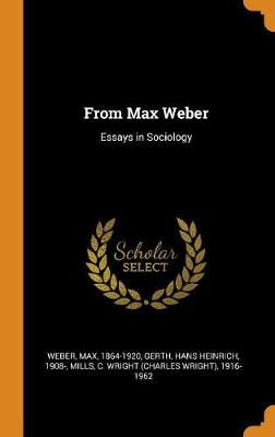 From Max Weber: Essays in Sociology by Max Weber