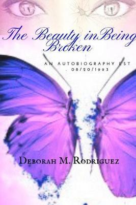The Beauty In Being Broken by Deborah Rodriguez