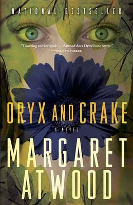 Oryx and Crake by Margaret Eleanor Atwood